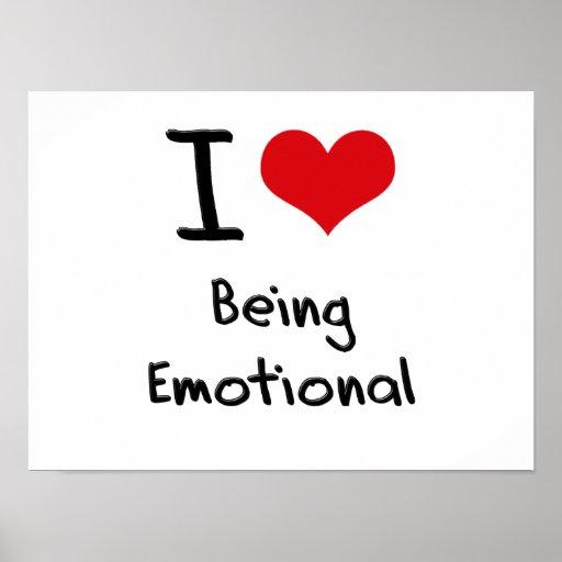 I love Being Emotional Print