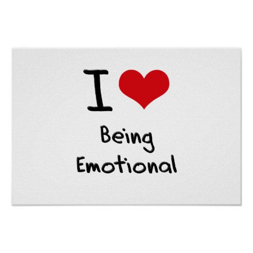 I love Being Emotional Poster
