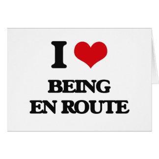 I love Being En Route Card