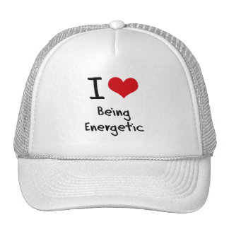 I love Being Energetic Hats
