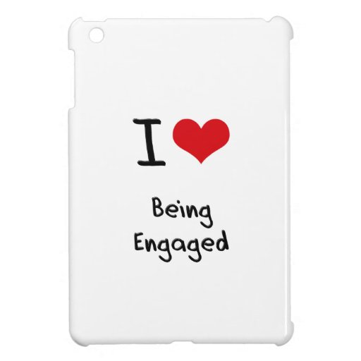 I love Being Engaged Cover For The iPad Mini