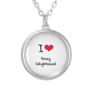 I love Being Enlightened Custom Jewelry
