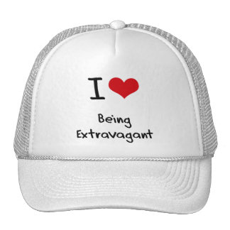 I love Being Extravagant Hats