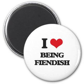 I Love Being Fiendish Refrigerator Magnet