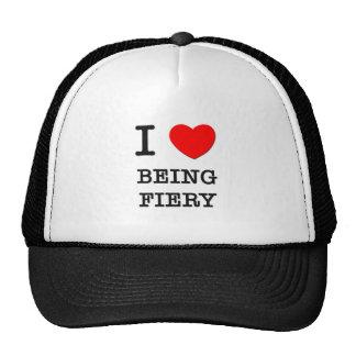 I Love Being Fiery Trucker Hats