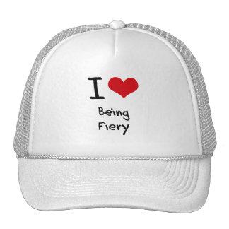 I Love Being Fiery Hat