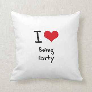 I Love Being Forty Pillow
