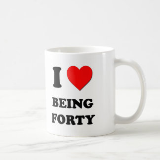 I Love Being Forty Mugs