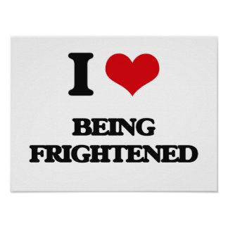 I Love Being Frightened Poster