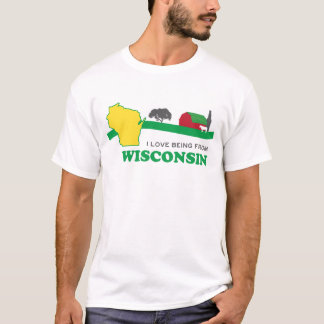 I love being from Wisconsin T-Shirt