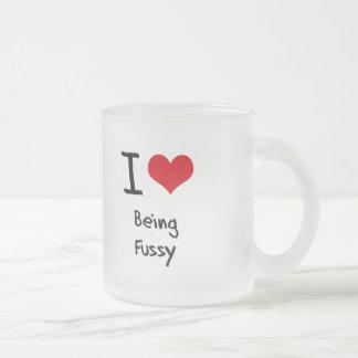 I Love Being Fussy Mugs