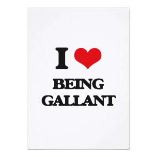I Love Being Gallant 13 Cm X 18 Cm Invitation Card