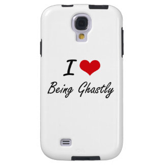 I Love Being Ghastly Artistic Design Galaxy S4 Case