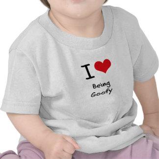 I Love Being Goofy Tee Shirt