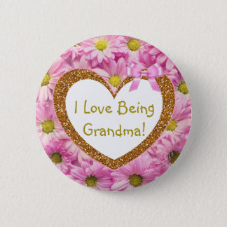 I Love Being Grandma Button Pink Daisies