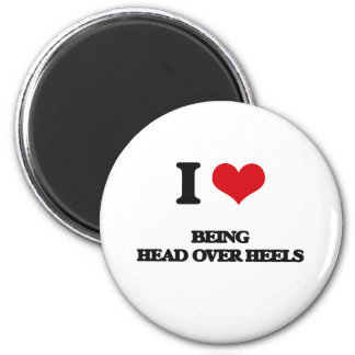 I love Being Head Over Heels 2 Inch Round Magnet