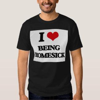 I Love Being Homesick Tshirts