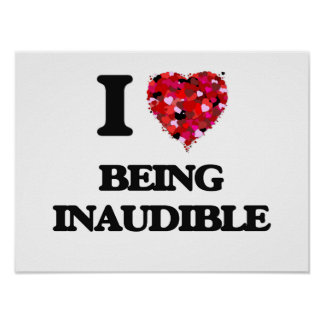 I Love Being Inaudible Poster
