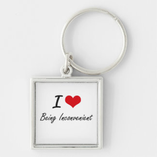 I Love Being Inconvenient Artistic Design Silver-Colored Square Key Ring