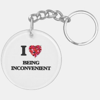 I Love Being Inconvenient Double-Sided Round Acrylic Key Ring