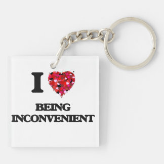 I Love Being Inconvenient Double-Sided Square Acrylic Key Ring