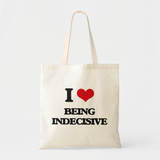 I Love Being Indecisive Tote Bag