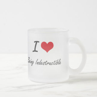 I Love Being Indestructible Artistic Design Frosted Glass Mug