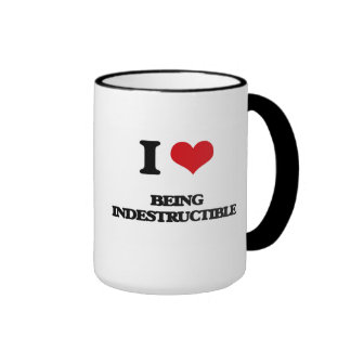 I Love Being Indestructible Coffee Mugs