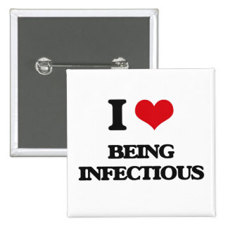 I Love Being Infectious 15 Cm Square Badge
