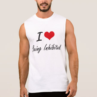 I Love Being Inhibited Artistic Design Sleeveless Shirts