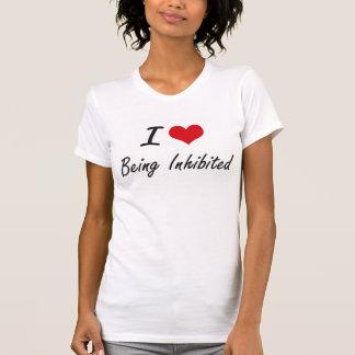 I Love Being Inhibited Artistic Design T Shirt