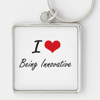 I Love Being Innovative Artistic Design Silver-Colored Square Key Ring