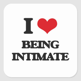 I Love Being Intimate Square Sticker