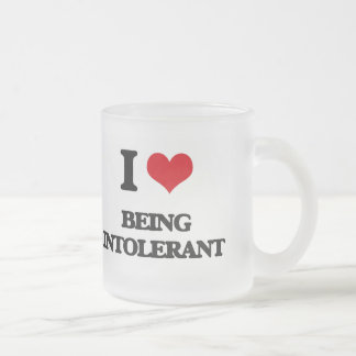 I Love Being Intolerant Mugs