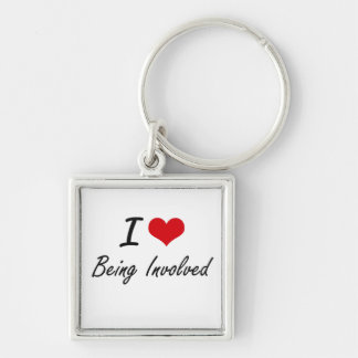 I Love Being Involved Artistic Design Silver-Colored Square Key Ring