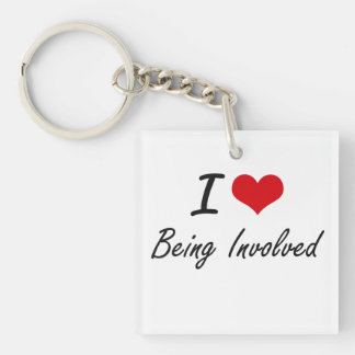 I Love Being Involved Artistic Design Single-Sided Square Acrylic Key Ring