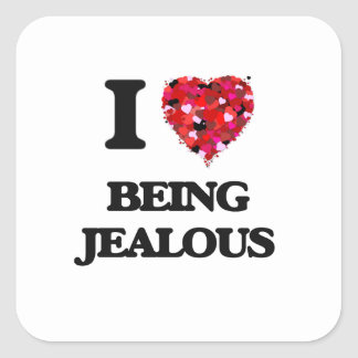 I Love Being Jealous Square Sticker
