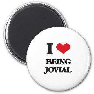 I Love Being Jovial Refrigerator Magnet