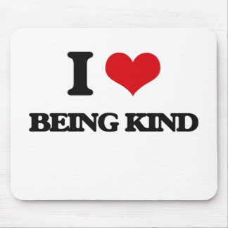 I Love Being Kind Mouse Pad