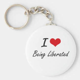 I Love Being Liberated Artistic Design Basic Round Button Key Ring