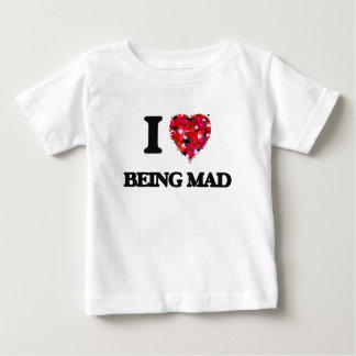 I Love Being Mad T Shirts
