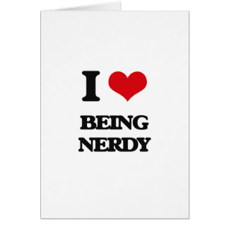 I Love Being Nerdy Greeting Card