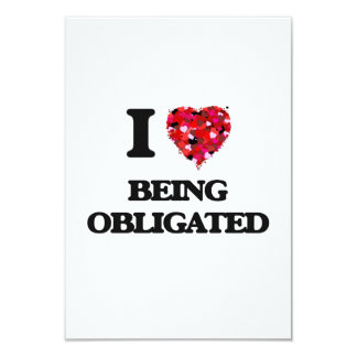I Love Being Obligated 9 Cm X 13 Cm Invitation Card