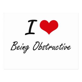 I Love Being Obstructive Artistic Design Postcard