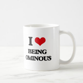 I Love Being Ominous Classic White Coffee Mug