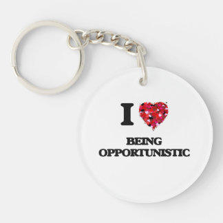 I Love Being Opportunistic Single-Sided Round Acrylic Key Ring