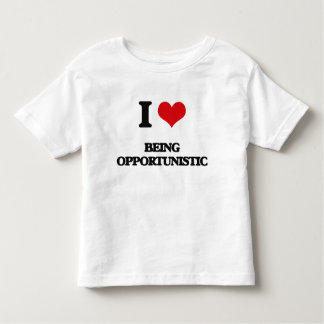 I Love Being Opportunistic Shirt