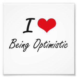 I Love Being Optimistic Artistic Design Photo