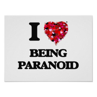 I Love Being Paranoid Poster