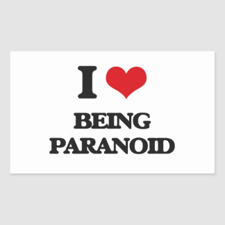 I Love Being Paranoid Rectangle Sticker